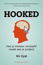 Hooked - Hoe je mensen 'verslaafd' maakt aan je product
