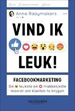 Vind ik leuk! - Facebookmarketing: De leukste en makkelijkste manier om klanten te krijgen