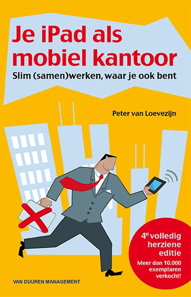 Je iPad als mobiel kantoor (4e volledig herziene editie)