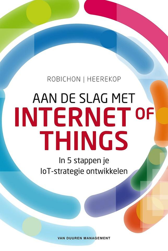 Aan de slag met Internet of Things - In 5 stappen je IoT-strategie ontwikkelen
