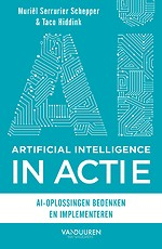Artificial Intelligence IN ACTIE - AI-oplossingen bedenken en implementeren