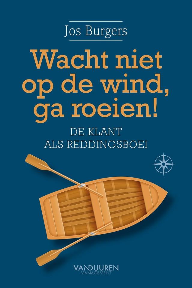 Wacht niet op de wind, ga roeien!
