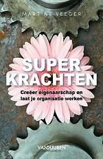 Superkrachten - Creëer eigenaarschap en laat je organisatie werken