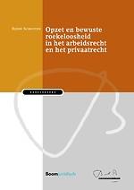Opzet en bewuste roekeloosheid in het arbeidsrecht en het privaatrecht