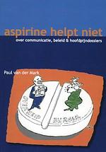 Aspirine helpt niet