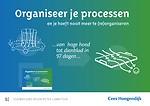 Organiseer je processen - en je hoeft nooit meer te (re)organiseren