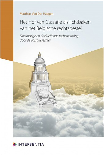 Het Hof van Cassatie als lichtbaken van het Belgische rechtsbestel