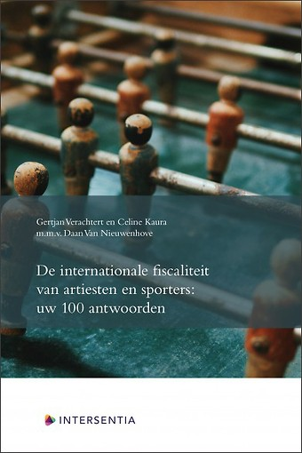 De internationale fiscaliteit van artiesten en sporters: uw 100 antwoorden