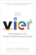 De vier - Het verborgen DNA van Amazon, Facebook, Google en Apple
