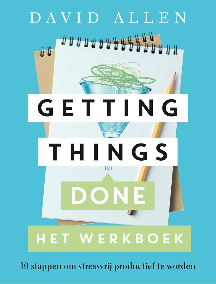 Getting Things Done - het werkboek