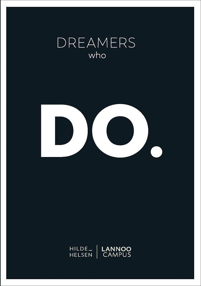 Dreamers who do.