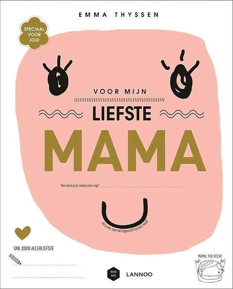 8b0cf25d170 Voor mijn liefste mama door Mama Baas (gebonden) - Managementboek.nl