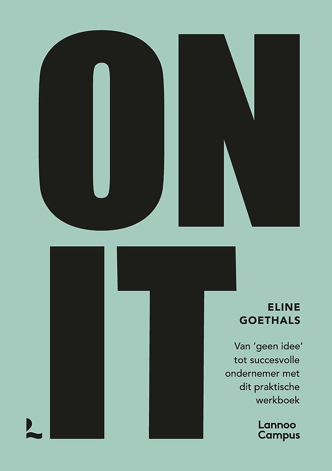 On it - Van 'geen idee' tot succesvolle ondernemer met dit praktische werkboek
