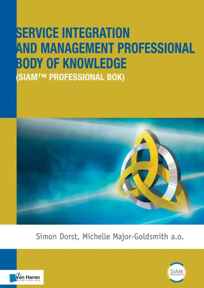 Service Integration and Management Professional Body of Knowledge (SIAM ™ Professional BoK)
