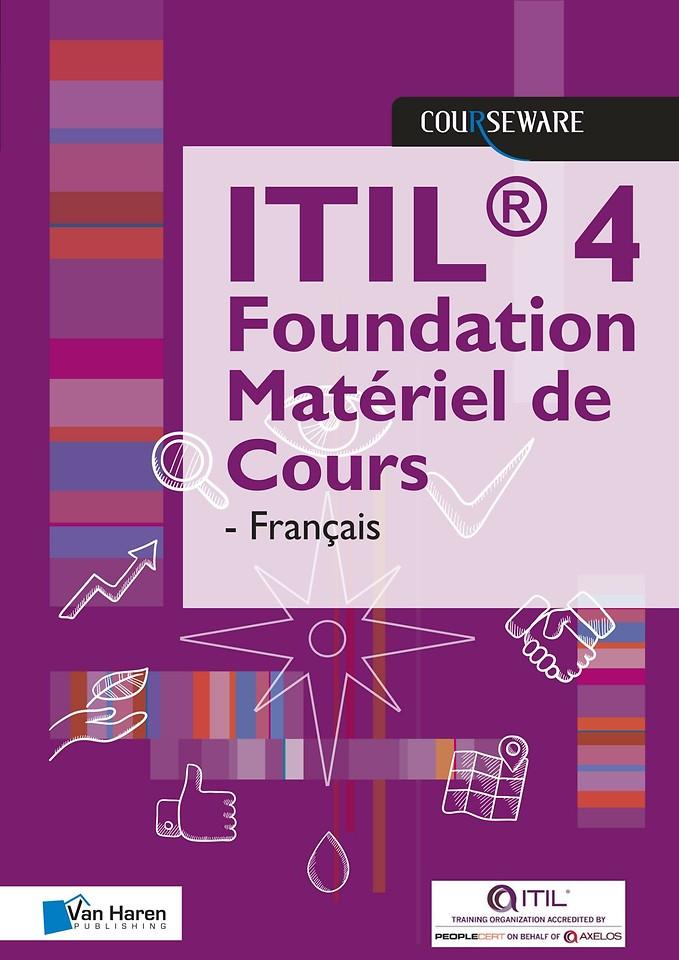 ITIL 4 Foundation Matériel de Cours - Française