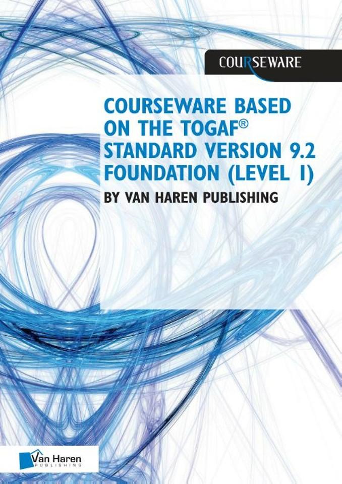 Courseware based on The TOGAF® Standard, Version 9.2 - Foundation (Level 1)