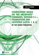 Courseware based on The Archimate® Standard, Version 3.1 – Foundation and Certified (Level 1 & 2) by Van Haren Publishing