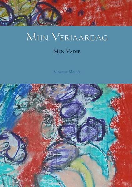 Mijn Verjaardag Mijn Vader Door Vincent Massee Paperback
