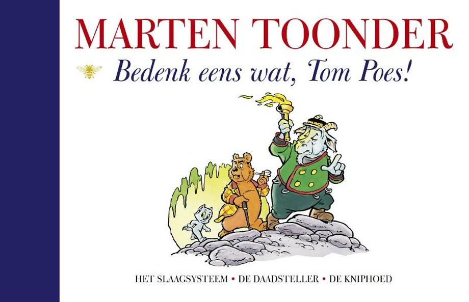 Bedenk eens wat, Tom Poes