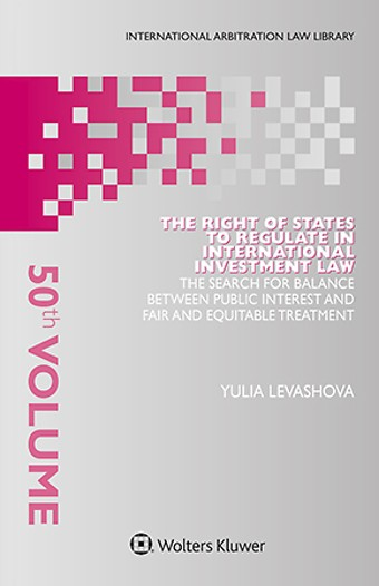 The Right of States to Regulate in International Investment Law