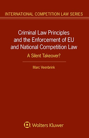 Criminal Law Principles and the Enforcement of EU and National Competition Law