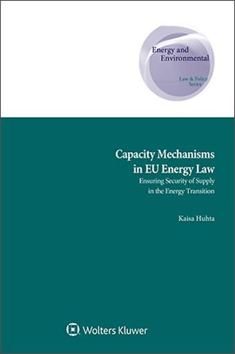 Capacity Mechanisms in EU Energy Law