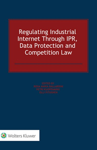 Regulating Industrial Internet Through IPR, Data Protection and Competition Law