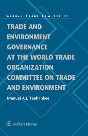 Trade and Environment Governance at the World Trade Organization Committee on Trade and Environment