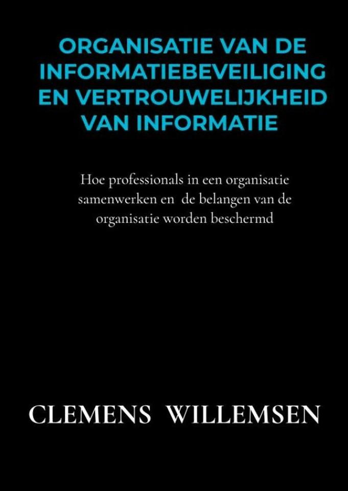 Organisatie van de informatiebeveiliging en vertrouwelijkheid van informatie