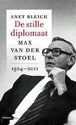 De stille diplomaat - Max van Der Stoel 1924-2011