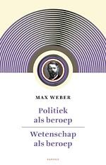 Politiek als beroep & wetenschap als beroep