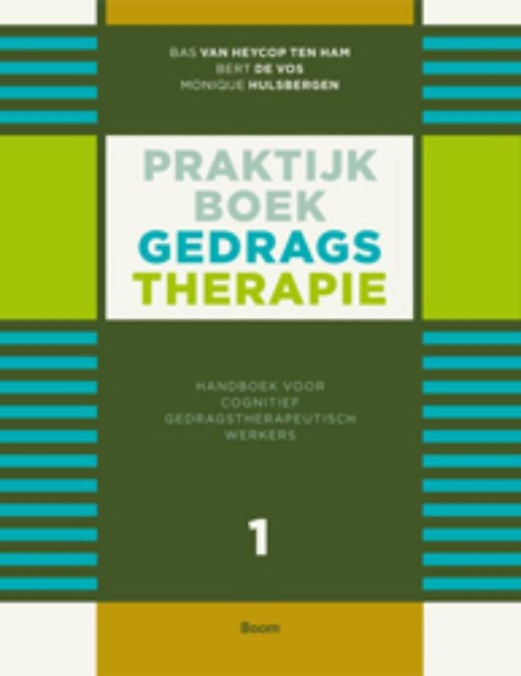 Praktijkboek gedragstherapie: deel 1 - Handboek voor cognitief gedragstherapeutisch werkers
