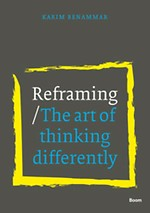 Reframing - The art of thinking differently