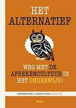 Het alternatief - Weg met de afrekencultuur in het onderwijs!