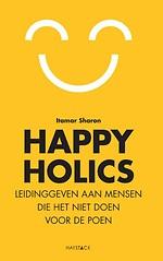 Happyholics - Leidinggeven aan mensen die het niet doen voor de poen
