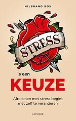 Stress is een keuze