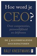 Hoe word je CEO? De 3 allesbepalende succesfactoren