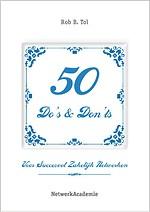 50 Do's & 50 Don'ts voor succesvol zakelijk netwerken
