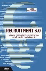 Recruitment 3.0 - Werving en selectie in een wereld van sociale media, chatbots en AI