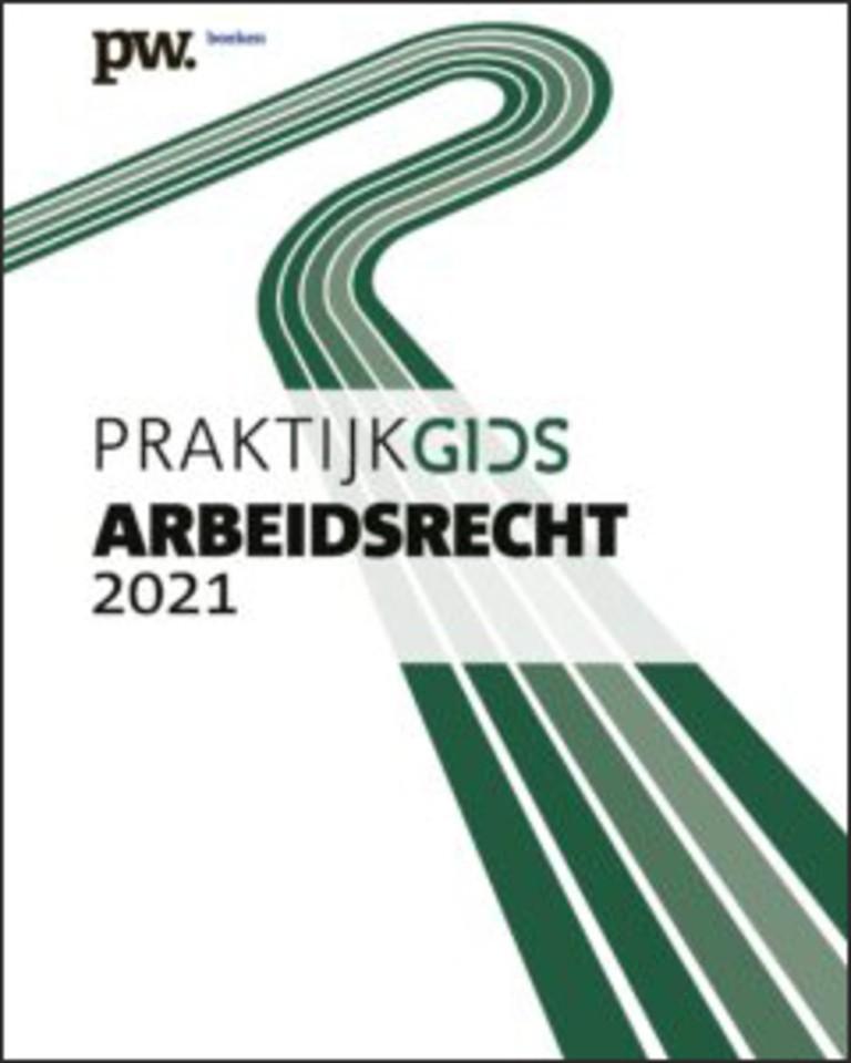 Praktijkgids Arbeidsrecht 2021