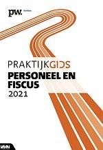 Praktijkgids Personeel en Fiscus 2021