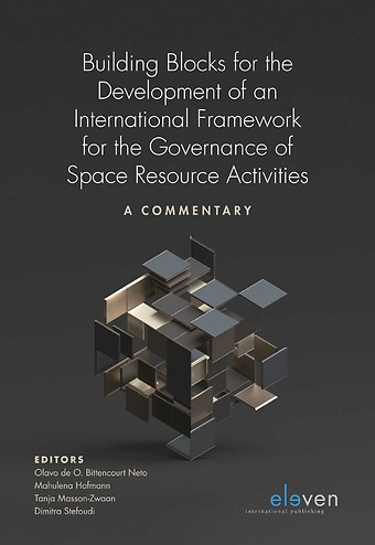 Building Blocks for the Development of an International Framework for the Governance of Space Resource Activities
