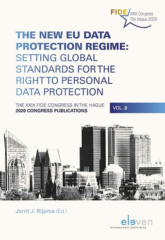 The New EU Data Protection Regime: Setting Global Standards for the Right to Personal Data Protection