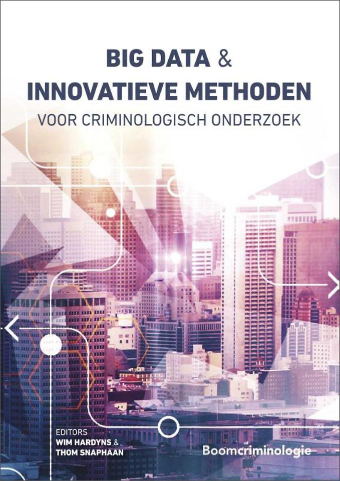 Big data en innovatieve methoden voor criminologisch onderzoek