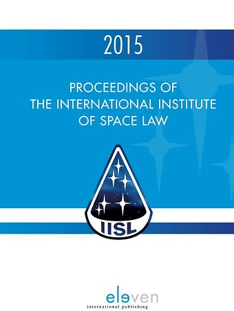 Proceedings of the International Institute of Space Law 2015