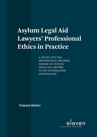 Asylum Legal Aid Lawyers' Professional Ethics in Practice