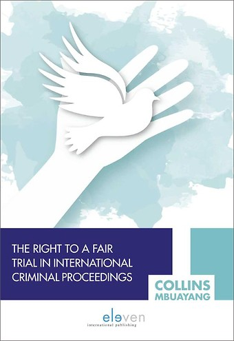 The Right to a Fair Trial in International Criminal Proceedings