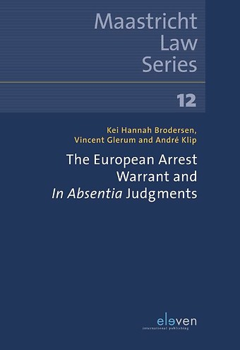 The European Arrest Warrant and In Absentia Judgements