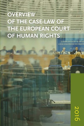 Overview of the Case-Law of the European Court of Human Rights 2016