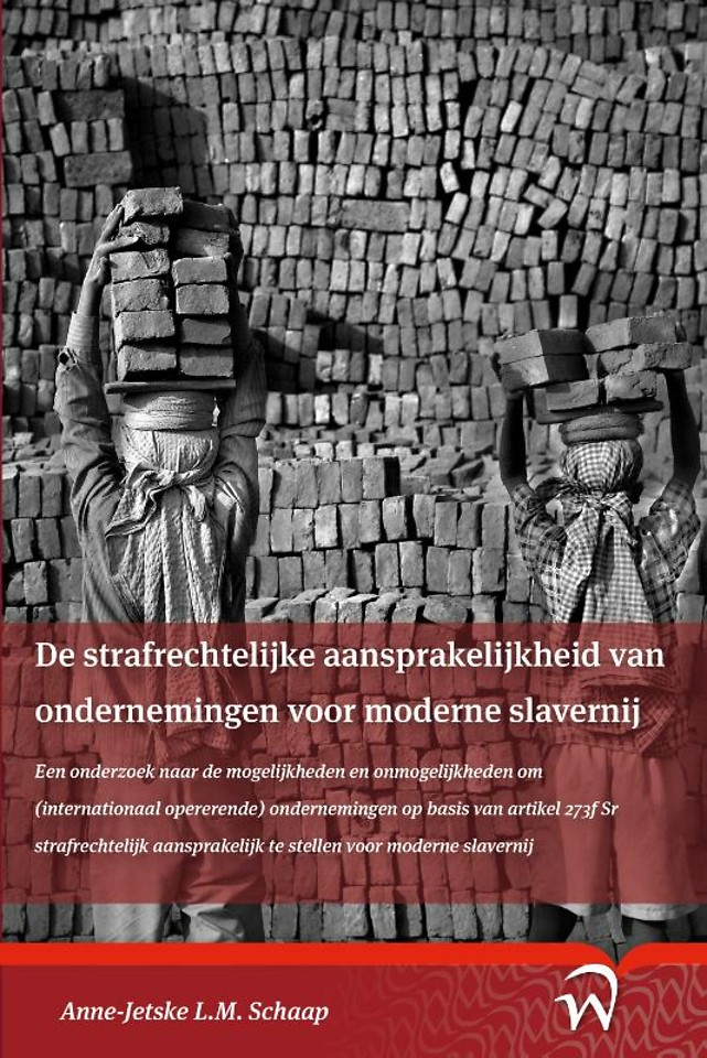 De strafrechtelijke aansprakelijkheid van ondernemingen voor moderne slavernij